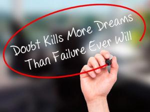 Doubt May Kill Dreams